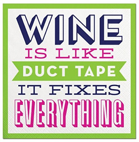 Wine is like duct tape