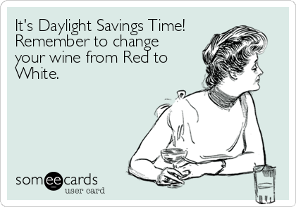 Wine Daylight Savings